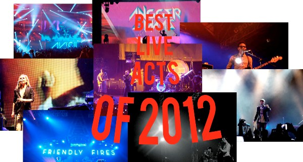 2012 Kaleidoscope : The Best Live Acts of 2012