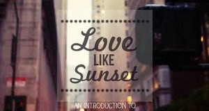 Love Like Sunset (An Introduction to Love Garage 2014)